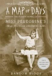 A Map of Days (Miss Peregrine's Peculiar Children, #4) Book