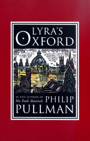 Lyra's Oxford (His Dark Materials, #3.5)