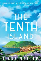 The Tenth Island: Finding Joy, Beauty, and Unexpected Love in the Azores Book