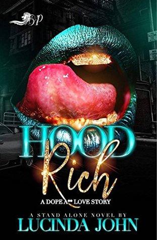 Hood Rich: A Dope A** Love Story (A Standalone Novel)