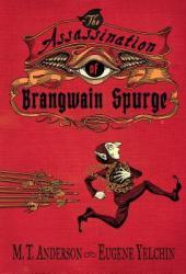 The Assassination of Brangwain Spurge Book