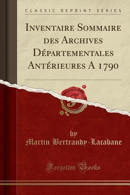 Inventaire Sommaire Des Archives D�partementales Ant�rieures a 1790