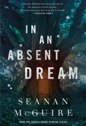In an Absent Dream (Wayward Children, #4) Book