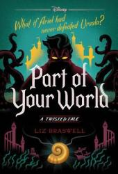 Part of Your World (Twisted Tales, #5) Book