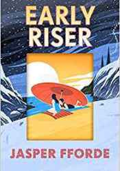 Early Riser Book by Jasper Fforde