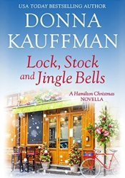 Lock, Stock & Jingle Bells (A Hamilton Christmas Novella) Book by Donna Kauffman