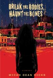 Break the Bodies, Haunt the Bones Book