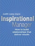 Inspirational Manager: How to Build Relationships that Deliver Results, 1e