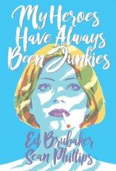 My Heroes Have Always Been Junkies Book
