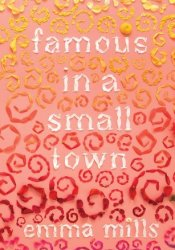 Famous in a Small Town Book by Emma   Mills
