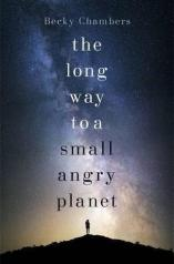 The Long Way to a Small, Angry Planet (Wayfarers #1)