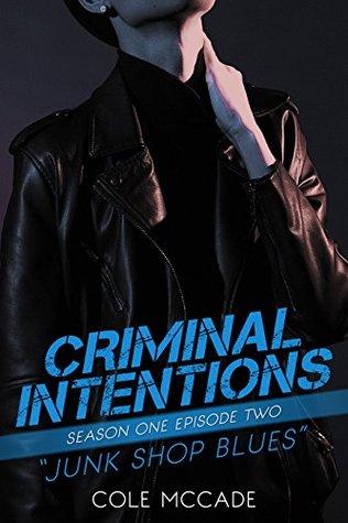 Junk Shop Blues (Criminal Intentions: Season One #2)
