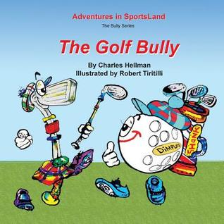 The Golf Bully