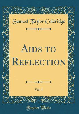 AIDS to Reflection, Vol. 1