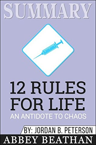 Summary: 12 Rules for Life: An Antidote to Chaos