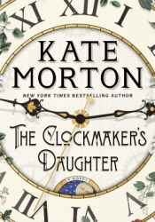 The Clockmaker's Daughter Book by Kate Morton