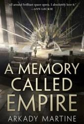 A Memory Called Empire (Teixcalaan, #1)