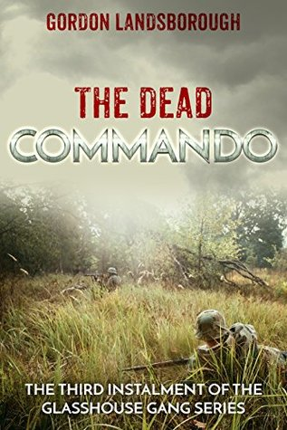 The Dead Commando (The Glasshouse Gang Book 3)