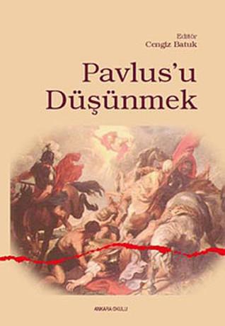 Pavlus'u Düşünmek - Pavlus'un Teolojik Dünyası