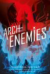 Archenemies (Renegades, #2)