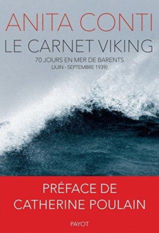Le Carnet Viking: 70 jours en mer de Barents (juin-septembre 1939) (Voyageurs Payot)