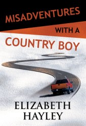 Misadventures with a Country Boy (Misadventures, #17) Book