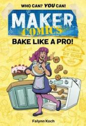 Maker Comics: Bake Like a Pro! Book