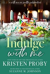 Indulge with Me (With Me In Seattle, #10) Book