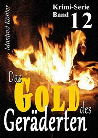 Fährte des wandernden Feuers (Das Gold des Geräderten 12)
