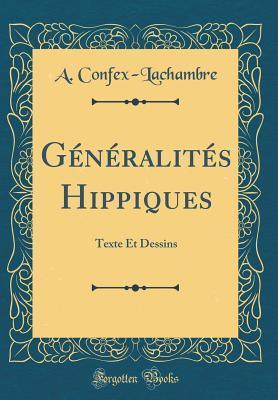 G�n�ralit�s Hippiques: Texte Et Dessins
