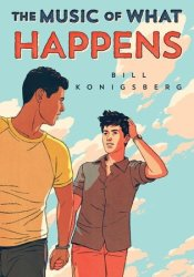 The Music of What Happens Book by Bill Konigsberg