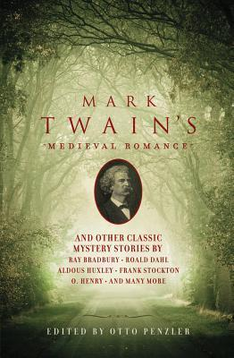 Mark Twain's Medieval Romance And Other Classic Mystery Stories