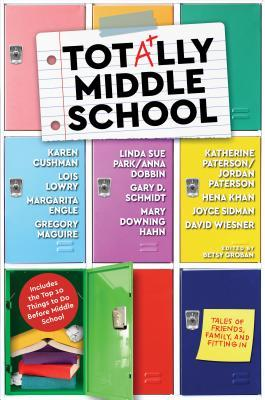 Totally Middle School: Tales of Friends, Family, and Fitting in