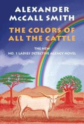 The Colors of All the Cattle (No. 1 Ladies' Detective Agency #19) Book