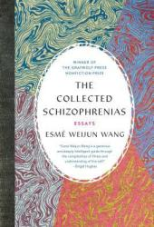 The Collected Schizophrenias: Essays Book