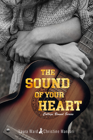 The Sound of Your Heart (College Bound Series, #3)