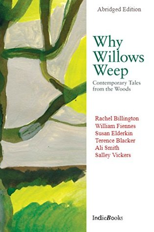 Why Willows Weep: The New Abridged Edition