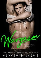 Wargasm (Payne Brothers, #3) Book by Sosie Frost