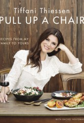 Pull Up a Chair: Recipes from My Family to Yours Book