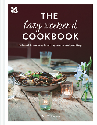 The Weekend Cookbook: Relaxed Recipes for Lazy Days