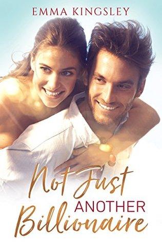 Not Just Another Billionaire: Clean Inspirational Romance