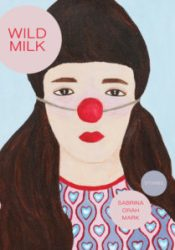 Wild Milk Book by Sabrina Orah Mark