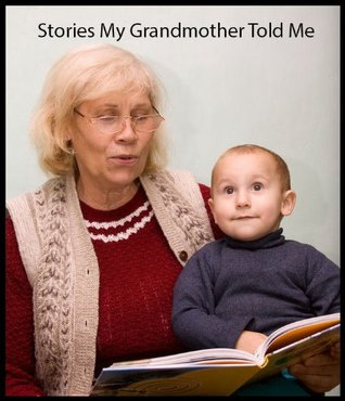 Stories My Grandmother Told Me-Vol.2