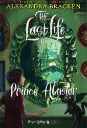 The Last Life of Prince Alastor (The Dreadful Tale of Prosper Redding, #2) Book
