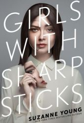 Girls with Sharp Sticks (Girls with Sharp Sticks, #1) Book