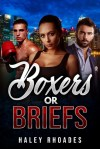 Boxers or Briefs by Haley Rhoades