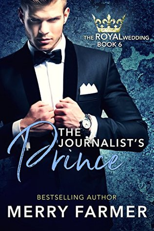The Journalist's Prince (The Royal Wedding #6)