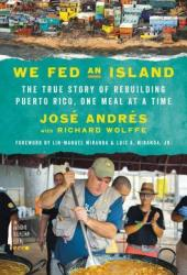We Fed an Island: The True Story of Rebuilding Puerto Rico, One Meal at a Time Book