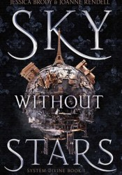 Sky Without Stars (System Divine, #1) Book by Jessica Brody