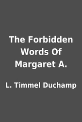 The Forbidden Words of Margaret A.